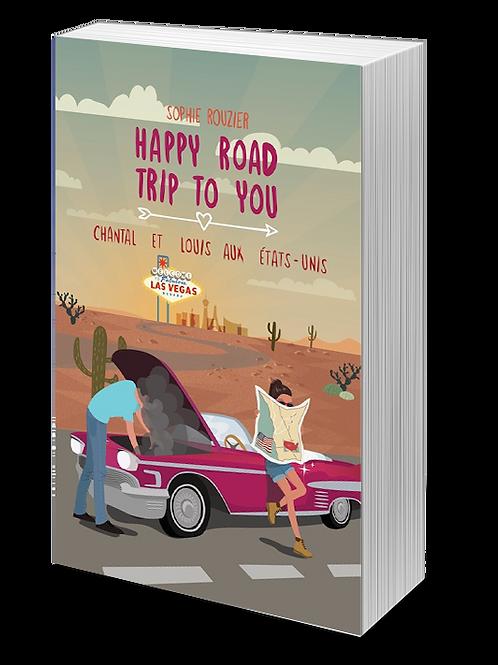Happy road trip to you : Chantal et Louis aux États-Unis