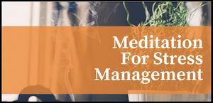 Meditare per gestire lo stress