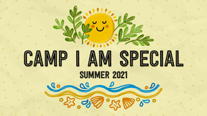 Welcome to 2021 Virtual Camp I Am Special!