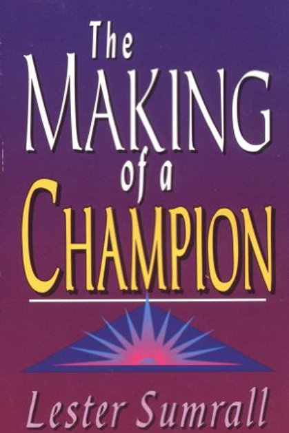The Making of a Champion by Lester Sumrall