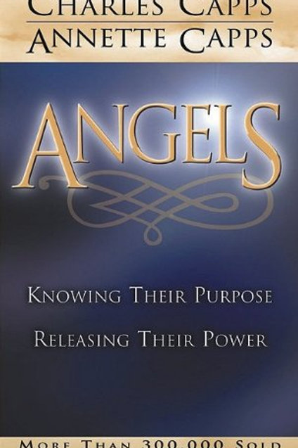 Angels: Knowing Their Purpose | Releasing Their Power by Charles Capps