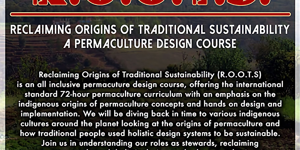 ROOTS: Reclaiming Origins of Traditional Sustainability Permaculture Design Course