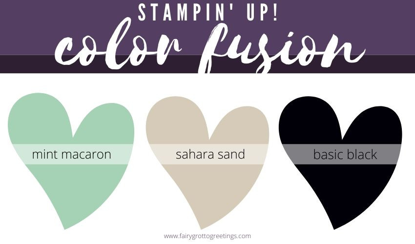 Stampin' Up Color Fusion inspiration in Mint Macaron, Sahara Sand and Basic Black