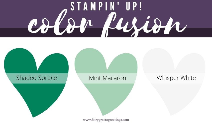 Stampin' Up! Color Fusion inspiration in Shaded Spruce, Mint Macaron and Whisper White.