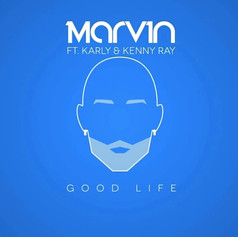 MARVIN FEAT. KARLY & KENNY RAY - Good Life (Video)