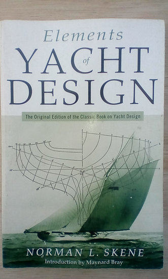 Elements of Yacht Design : The Original Edition of the Classic