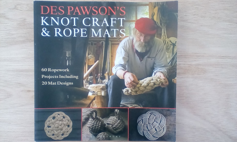 Des Pawson's Knot Craft and Rope Mats: 60 Ropework Projects Including 20 Mat De
