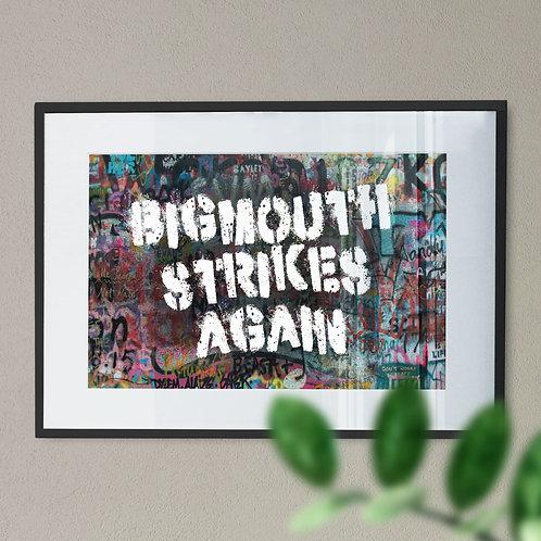 'Bigmouth Strikes Again' Wall Art Print
