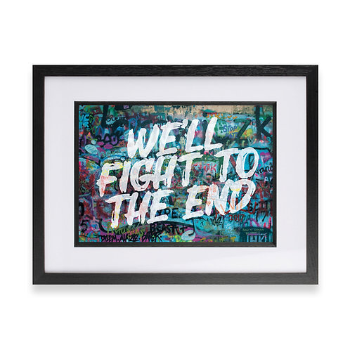 'We'll Fight To The End' Digital Graffiti Word Art