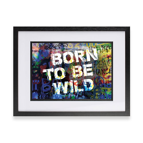 'Born To Be Wild' Digital Graffiti Word Art