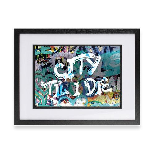 'City 'til I Die' Digital Graffiti Word Art