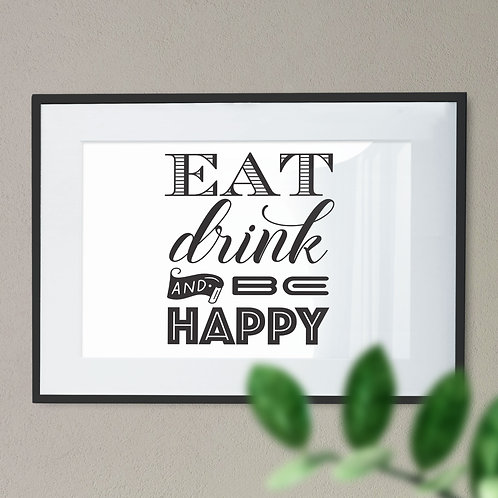 Eat Drink and Be Happy Digital Wall Art Print