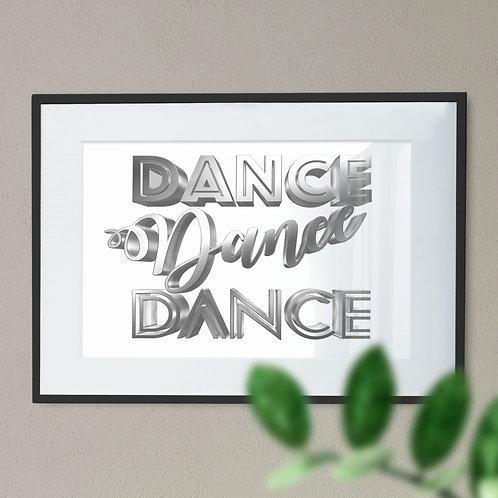 Dance Dance Dance Silver Wall Art Print
