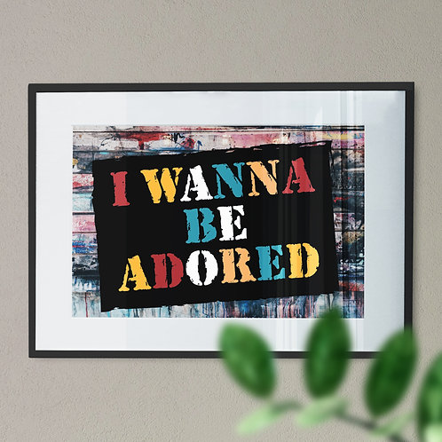'I Wanna be Adored' Digital Word Art
