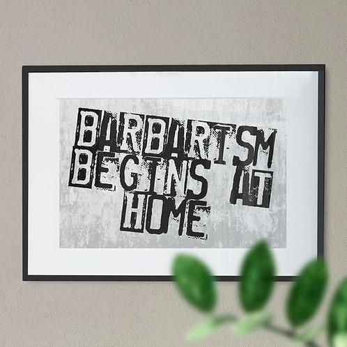 """Barbarism Begins At Home' Digital Word Art"