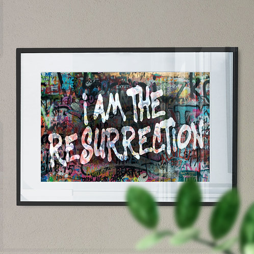 I Am The Resurrection Graffiti Art Print