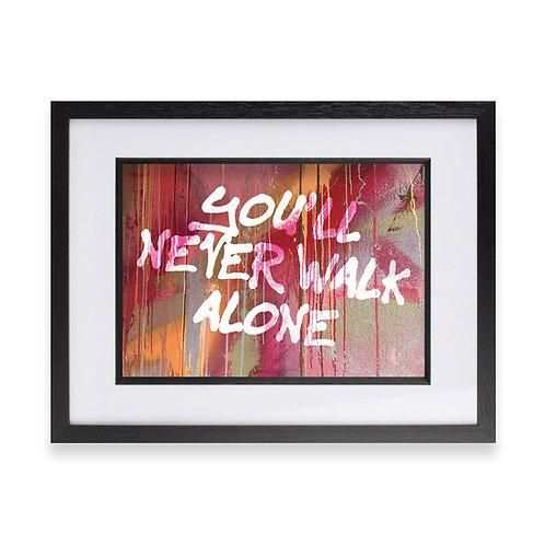 'You'll Never Walk Alone' Digital Graffiti Word Art