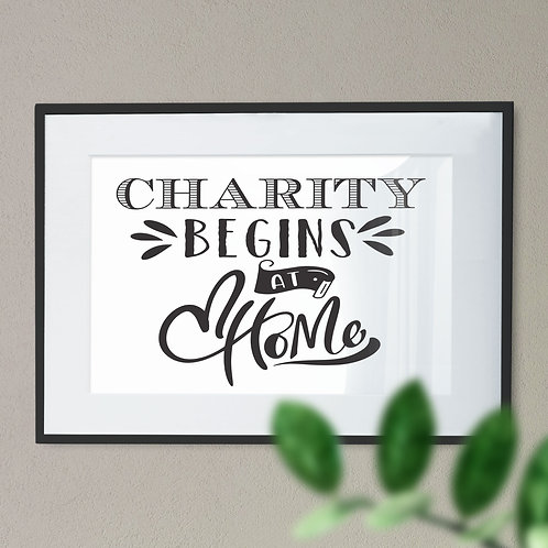 Charity Begins at Home Wall Art Print