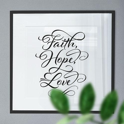 Faith, Hope, Love in Black Script Font Wall Art Print