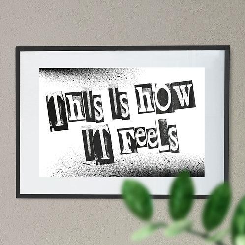"""""""This Is How It feels' Digital Word Art"""