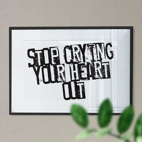 'Stop Crying Your Heart Out'