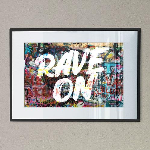 Rave On Digital Wall Art Print