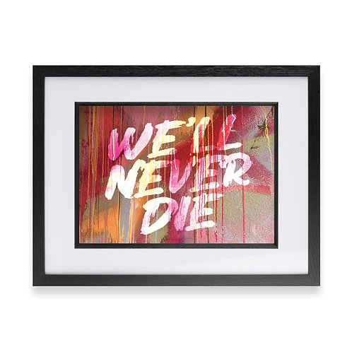 'We'll Never Die' Digital Graffiti Word Art