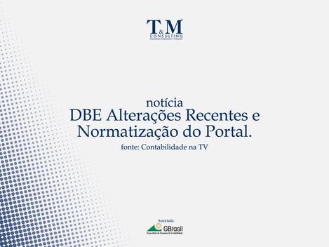 DBE Alterações Recentes e Normatização do Portal.