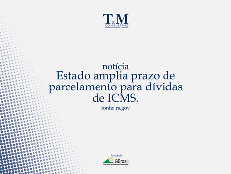 Estado amplia prazo de parcelamento para dívidas de ICMS