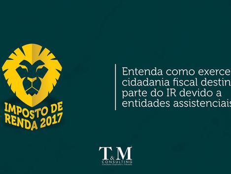 IR 2017: entenda como exercer a cidadania fiscal destinando parte do IR devido a entidades assistenc