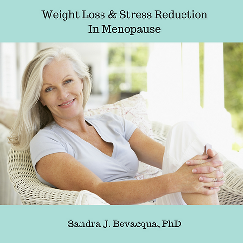Menopause: Weight Loss & Stress Reduction