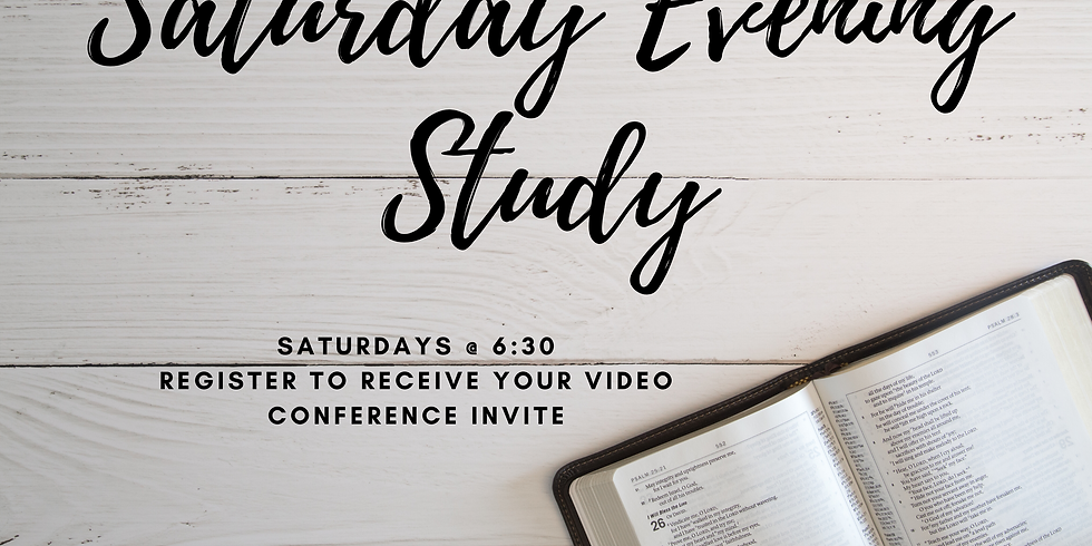 Saturday Evening Study & Open Share - Every Saturday @ 6:30PM