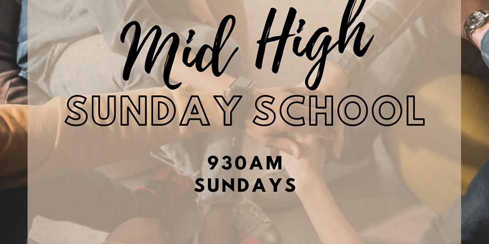 Mid-High Sunday School - Every Sunday @ 9:30am