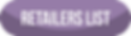Retaiers List Button.png