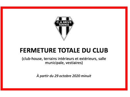 Fermeture totale du club