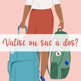 Valise ou Sac à dos