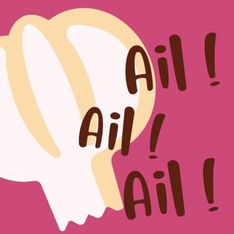 Ail Ail Ail !