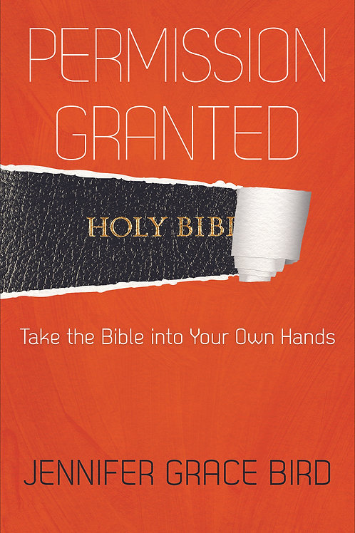 Permission Granted: Take the Bible into Your Own Hands