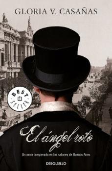 El angel roto - Novela histórica romántica - Buenos Aires 1876