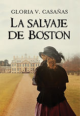 La Salvaje de Boston- Novela de Gloria V Casañas