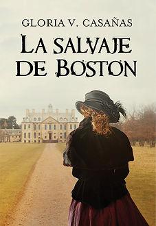 La Salvaje de Boston- Novela de Gloria V Casañas