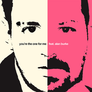 You're The One For Me (Feat. Alan Burke) - Single