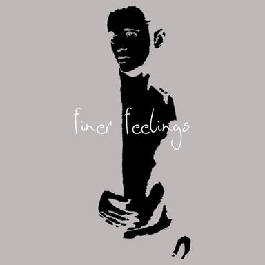 Finer Feelings - Single