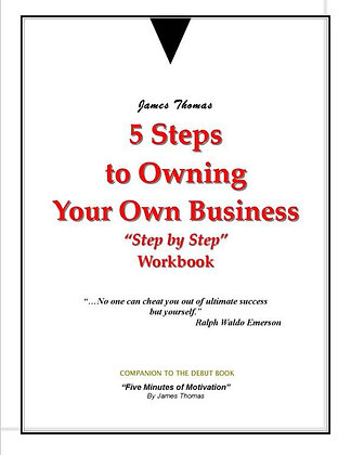 5 Steps To Owning Your Own Business