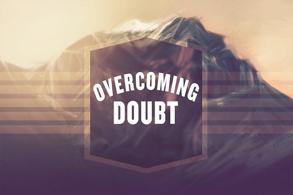 CD: Overcoming Doubt