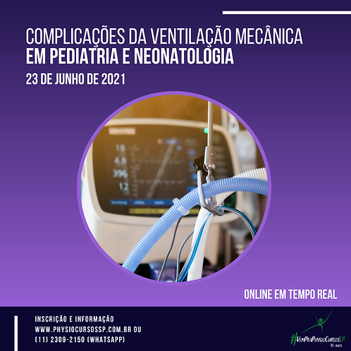 Complicações da VM em Pediatria e Neonatologia