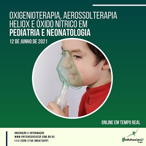 Oxigenoterapia, aerossolterapia, Heliox e NO em Pediatria e Neonatologia