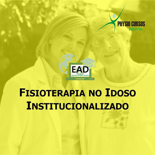 CURSO DE FISIOTERAPIA NO IDOSO INSTITUCIONALIZADO