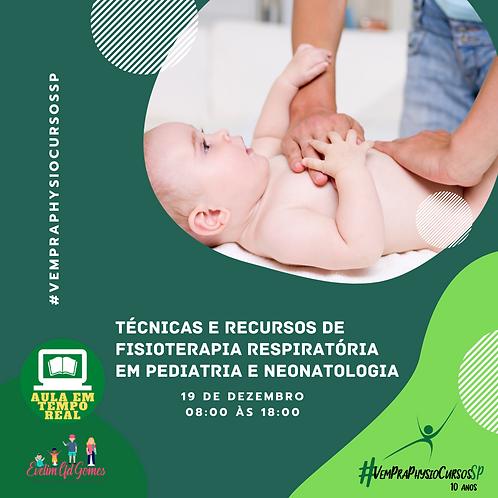 Técnicas e Recursos de Fisioterapia Respiratória em Pediatria e Neonatologia