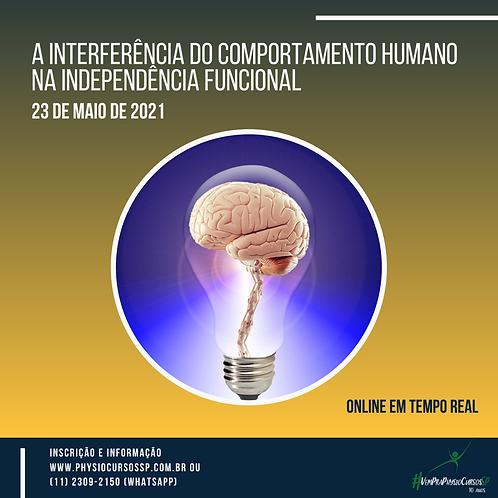 A Interferência do Comportamento Humano na Independência Funcional